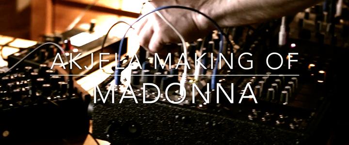 "Akjela – making of ""MADONNA"""